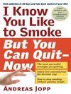 I know you like to smoke